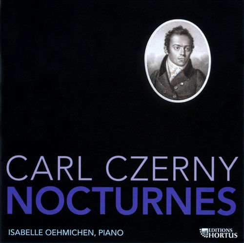 Isabelle Oehmichen—Carl Czerny: Nocturnes (CD - Editions Hortus #HOR 74)