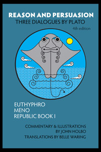 Reason and Persuasion: Three Dialogues By Plato: Euthyphro, Meno, Republic Book I